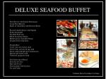 deluxe seafood buffet