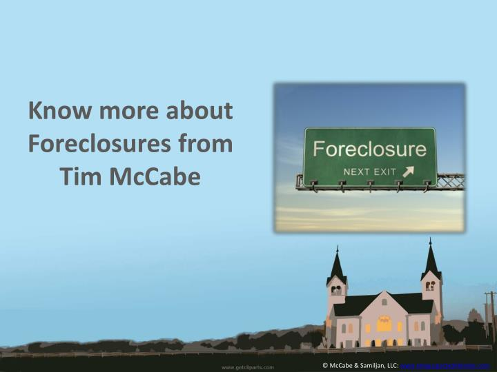 Know more about Foreclosures from Tim McCabe