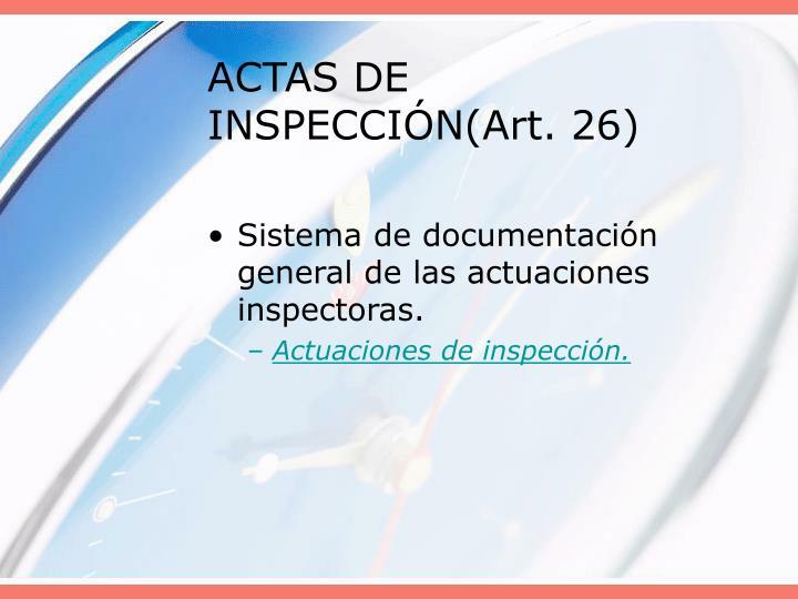 ACTAS DE INSPECCIÓN(Art. 26)