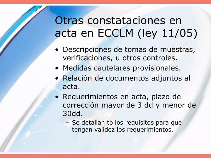 Otras constataciones en acta en ECCLM (ley 11/05)