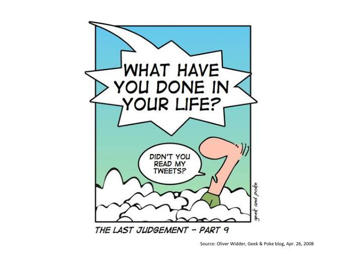 Source: Oliver Widder, Geek & Poke blog, Apr. 26, 2008