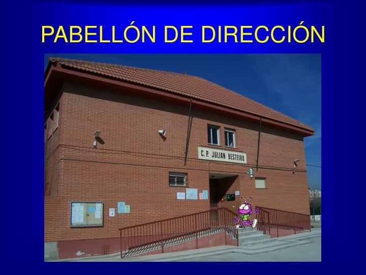 PABELLÓN DE DIRECCIÓN