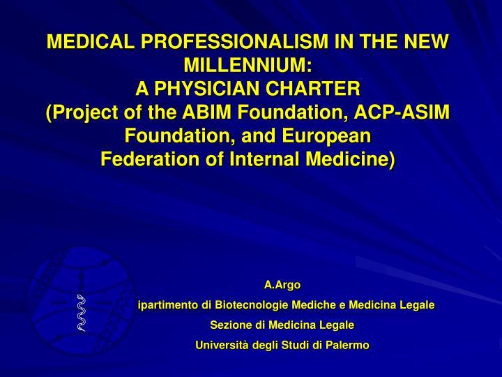 MEDICAL PROFESSIONALISM IN THE NEW MILLENNIUM: