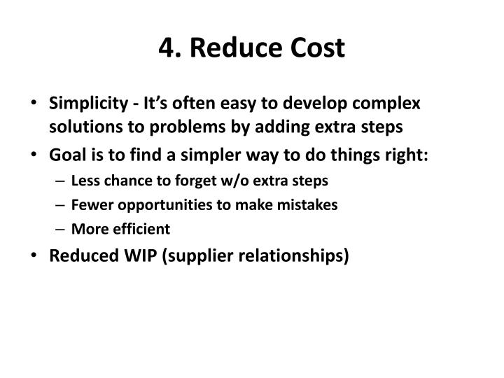 4. Reduce Cost