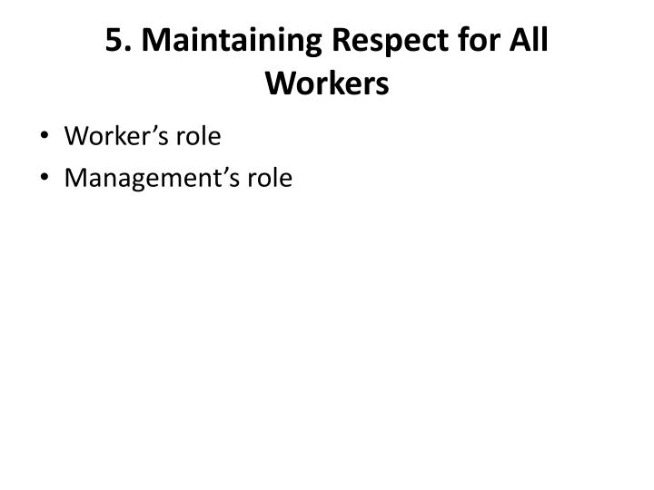 5. Maintaining Respect for All Workers
