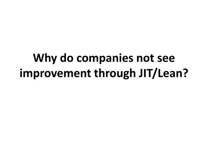 Why do companies not see improvement through JIT/Lean?