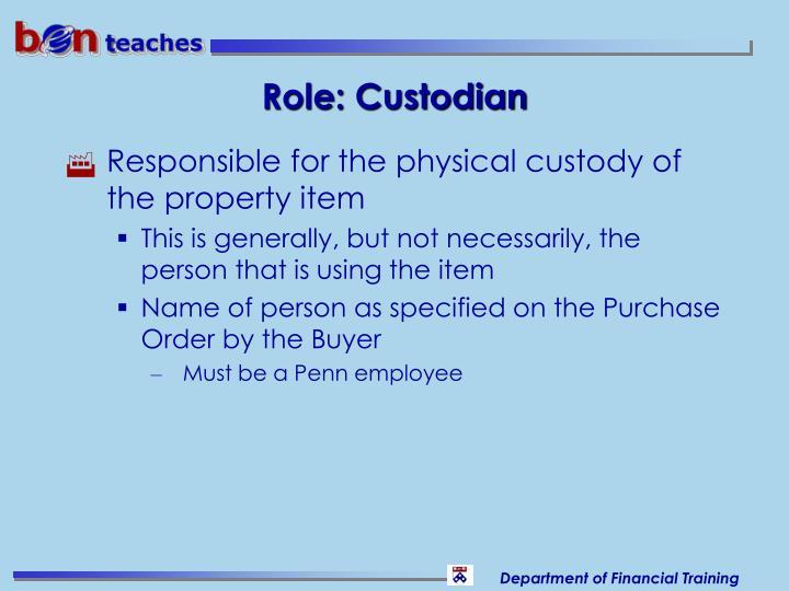 Role: Custodian
