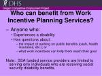 who can benefit from work incentive planning services