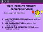 work incentive network planning services