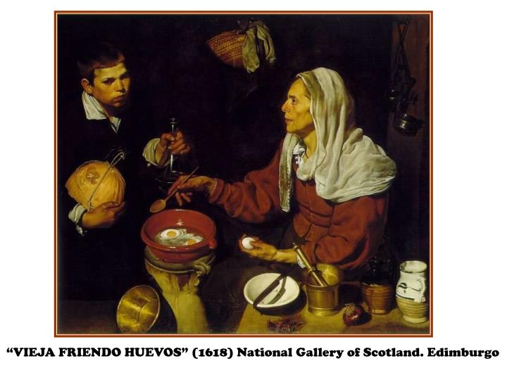 """VIEJA FRIENDO HUEVOS"" (1618) National Gallery of Scotland. Edimburgo"