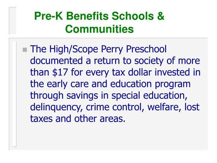 Pre-K Benefits Schools &  Communities
