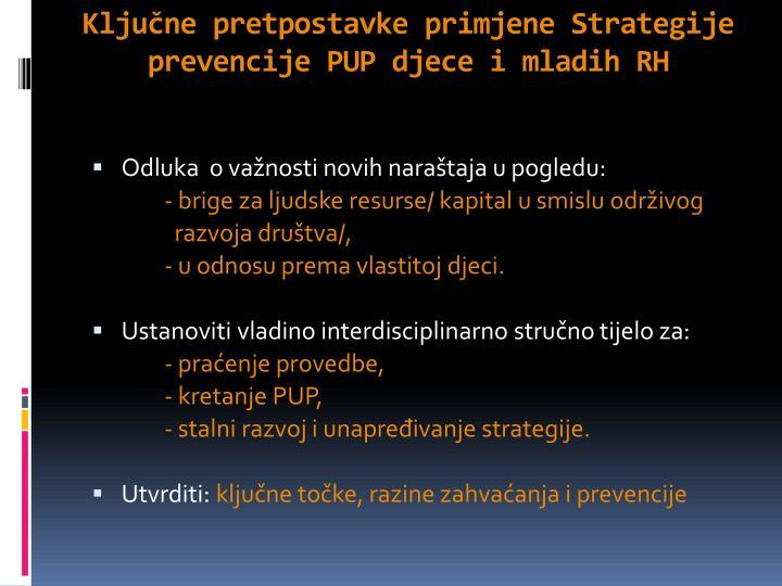 Ključne pretpostavke primjene Strategije prevencije PUP djece i mladih RH