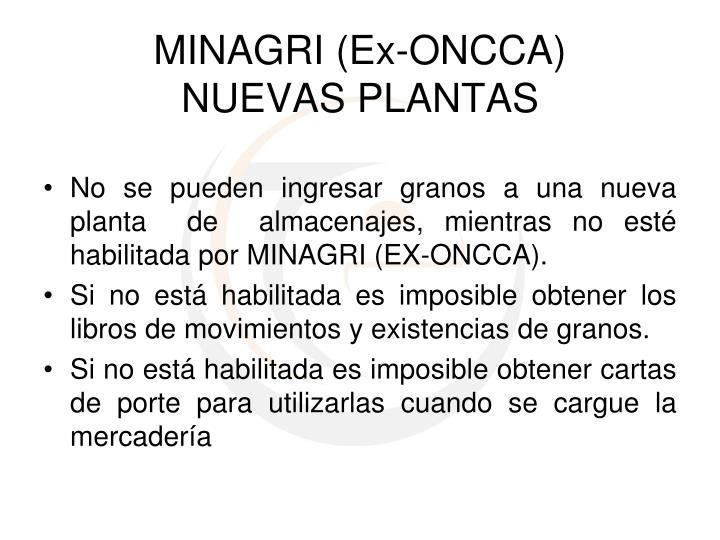 No se pueden ingresar granos a una nueva  planta  de  almacenajes, mientras no esté habilitada por MINAGRI (EX-ONCCA).