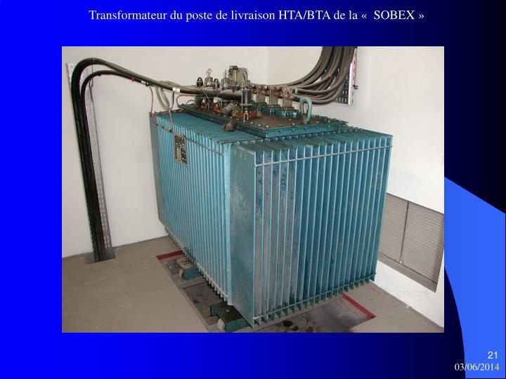 Transformateur du poste de livraison HTA/BTA de la «  SOBEX »