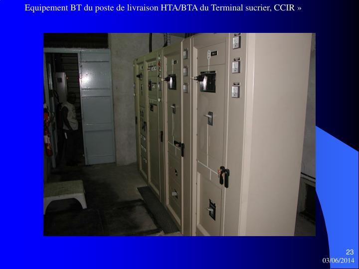 Equipement BT du poste de livraison HTA/BTA du Terminal sucrier, CCIR »