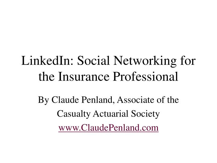 Linkedin social networking for the insurance professional
