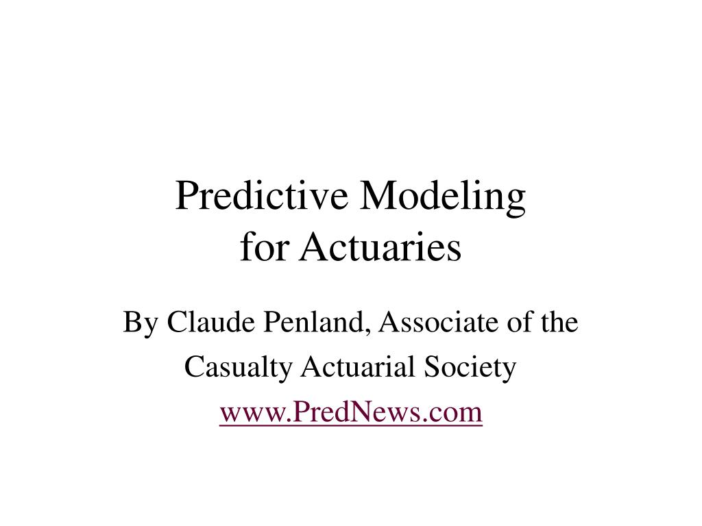 predictive modeling for actuaries l.