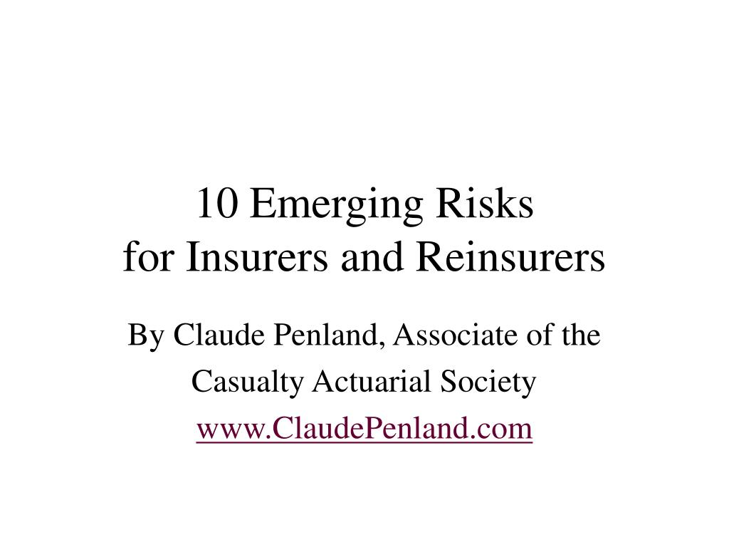 10 emerging risks for insurers and reinsurers l.