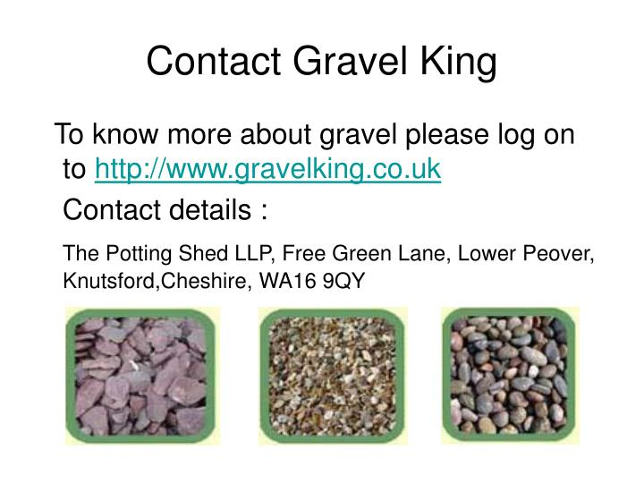Contact gravel king