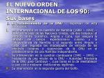 el nuevo orden internacional de los 90 sus bases