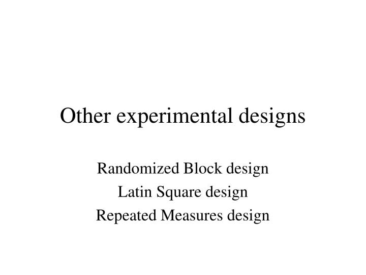 other experimental designs n.