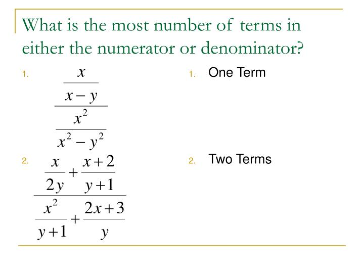 What is the most number of terms in either the numerator or denominator