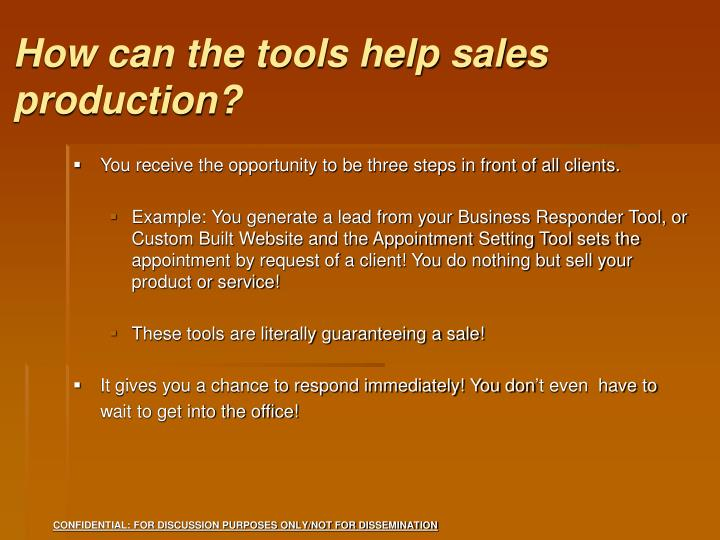 How can the tools help sales production?