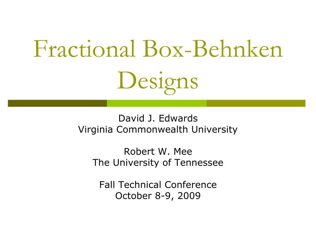 Ppt Fractional Box Behnken Designs Powerpoint Presentation Free Download Id 914879