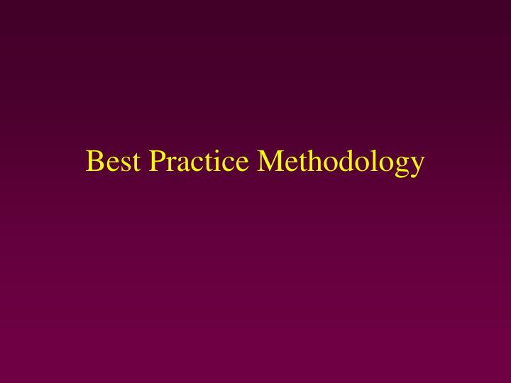 Best Practice Methodology