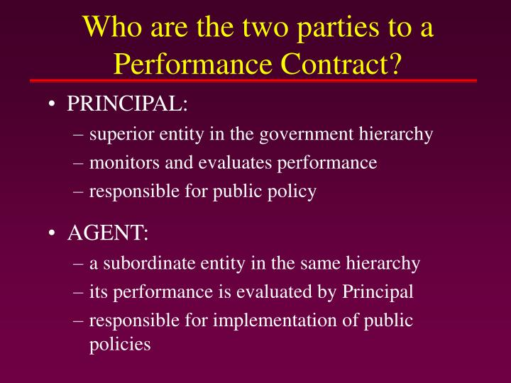 Who are the two parties to a Performance Contract?