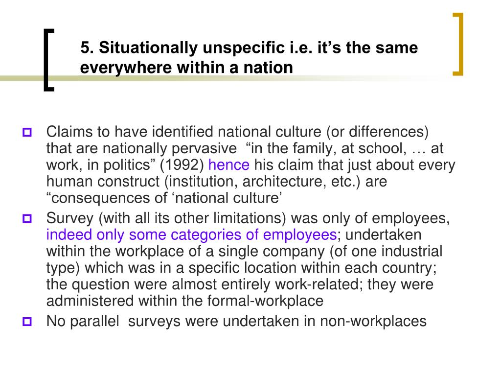 5. Situationally unspecific i.e. it's the same