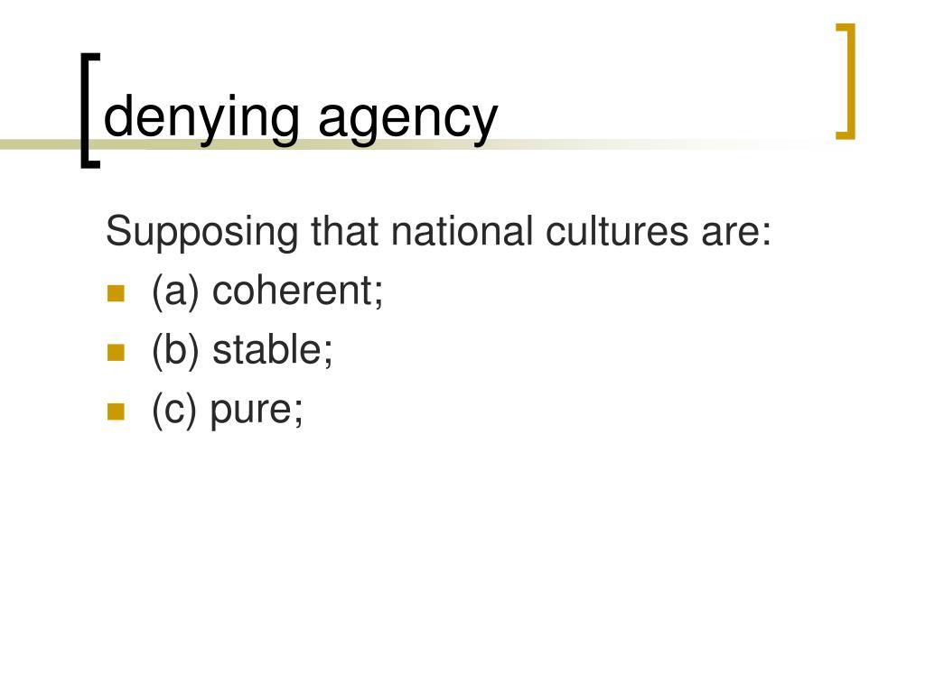 denying agency