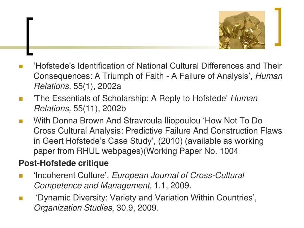 'Hofstede's Identification of National Cultural Differences and Their Consequences: A Triumph of Faith - A Failure of Analysis',
