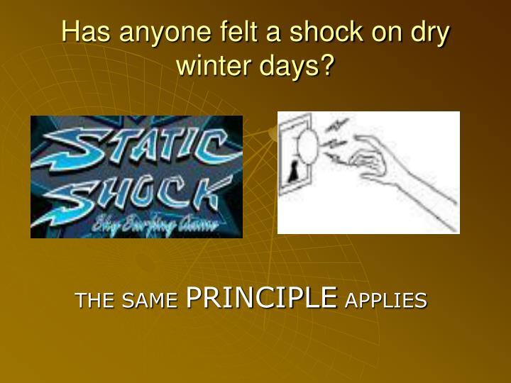 Has anyone felt a shock on dry winter days?