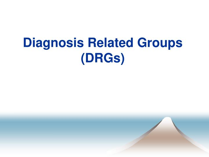 Diagnosis related groups drgs