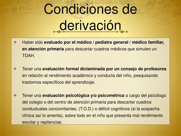 Condiciones de derivación