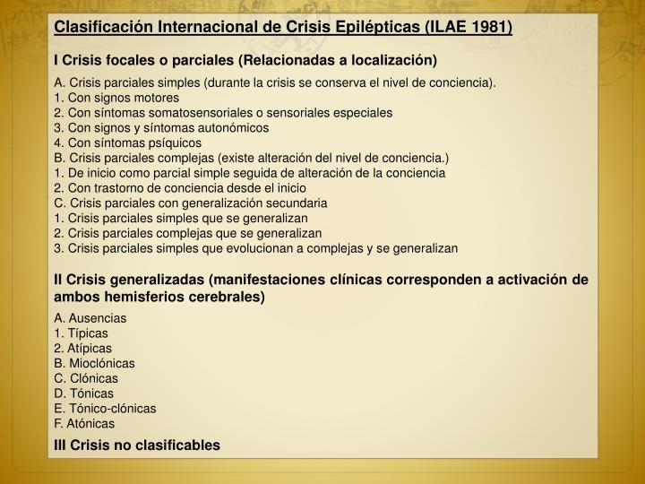 Clasificación Internacional de Crisis Epilépticas (ILAE 1981)