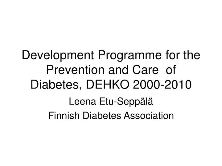 development programme for the prevention and care of diabetes dehko 2000 2010 n.