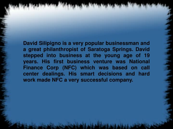David Silipigno is a very popular businessman and a great philanthropist of Saratoga Springs. David ...