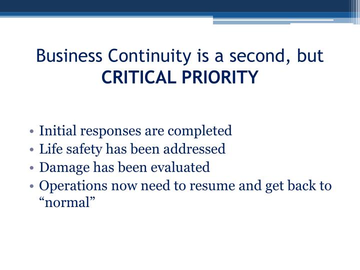 Business continuity is a second but critical priority