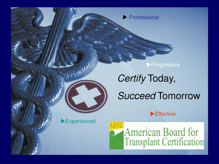 Certify today succeed tomorrow