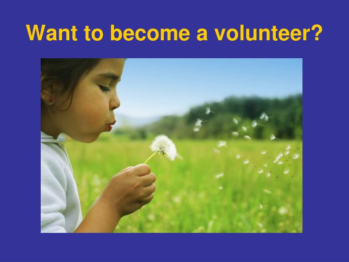Want to become a volunteer?
