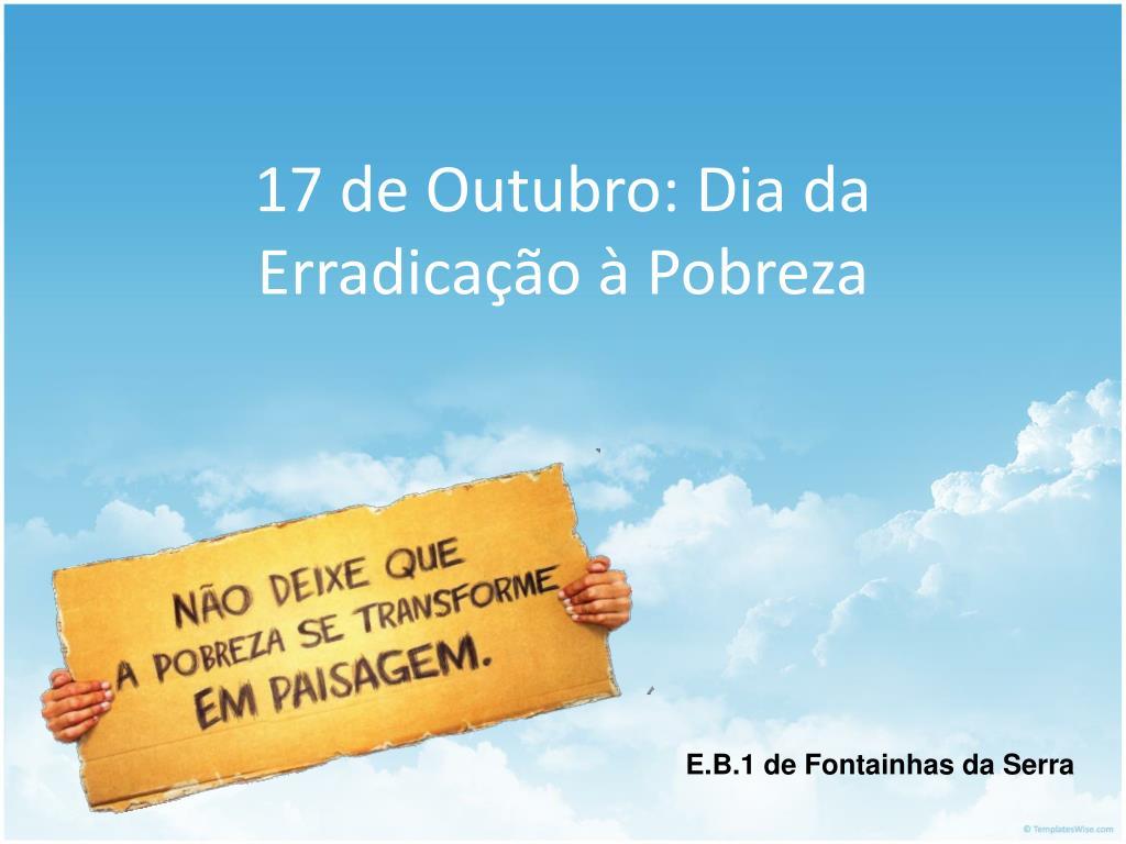 17 de Outubro: Dia da Erradicação à Pobreza