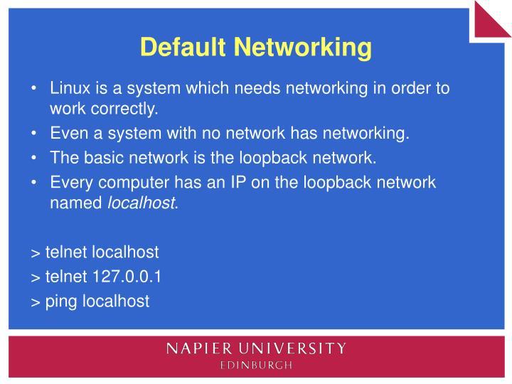 Default Networking