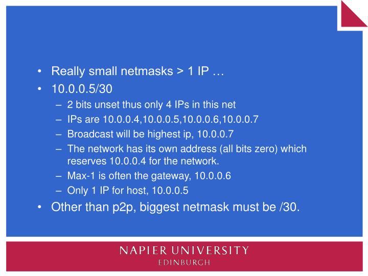 Really small netmasks > 1 IP …