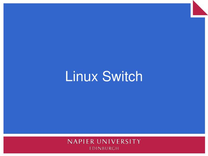 Linux Switch