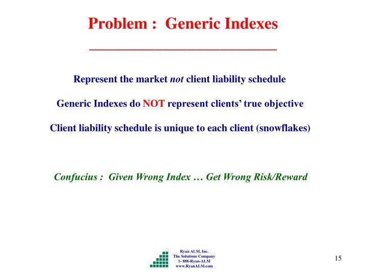 Problem :  Generic Indexes