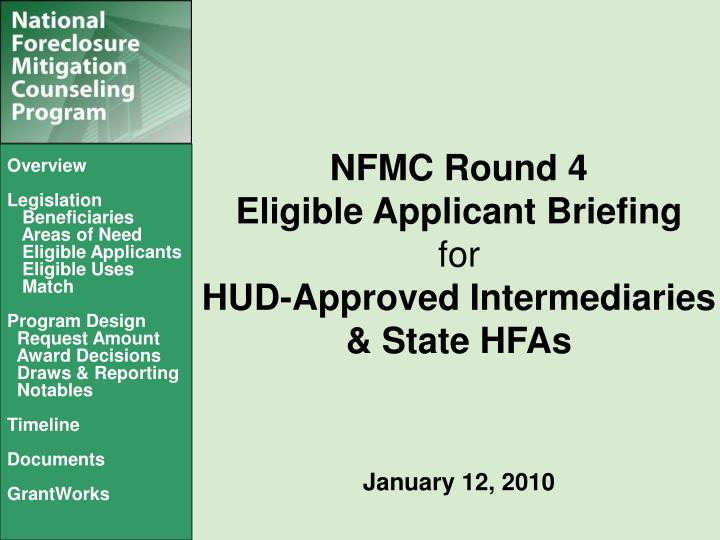 nfmc round 4 eligible applicant briefing for hud approved intermediaries state hfas january 12 2010