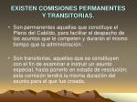 existen comisiones permanentes y transitorias