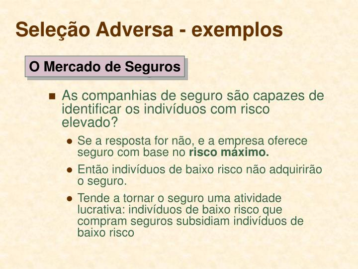 Seleção Adversa - exemplos